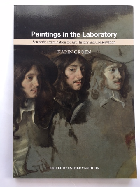 Paintings in the Laboratory :Scientific Examination for Art History and Conservation