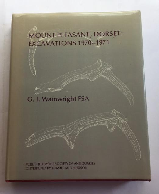 Mount Pleasant, Dorset :Excavations 1970-1971: Incorporating an Account of Excavations Undertaken at Woodhenge in 1970