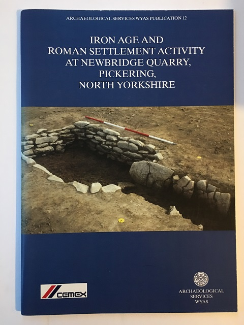 Image for Iron Age and Roman Settlement Settlement Activity at Newbridge Quarry, Pickering, North Yorkshire :West Yorks Archaeological Services Publications 12