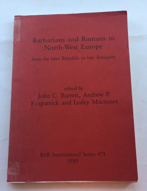 Image for Barbarians and Romans in North-West Europe :from the later Republic to late Antiquity