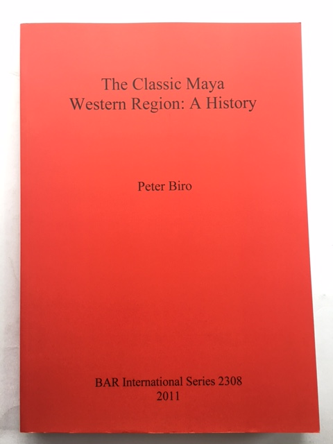 Image for The Classic Maya Western Region :A History