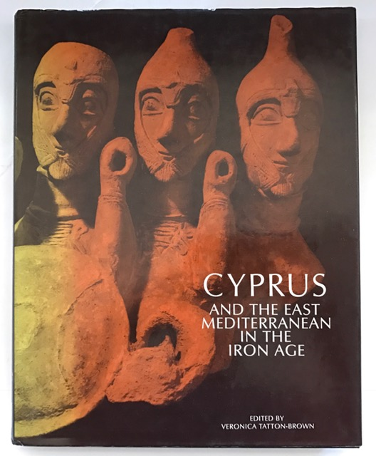 Image for Cyprus and the East Mediterranean in the Iron Age :Proceedings of the seventh[i.e.twelfth]British Museum Classical Colloquium, April 1988