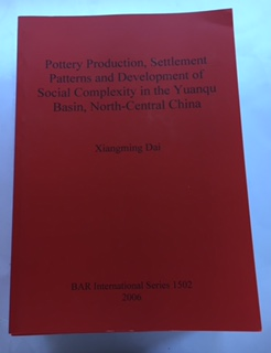 Image for Pottery Production, Settlement Patterns and Development of Social Complexity in the Yuanqu Basin, North-Central China (BAR International Series) :