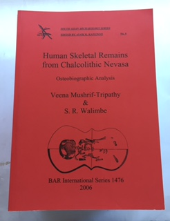 Human Skeletal Remains from Chalcolithic Nevasa  :Osteobiographic analysis BAR International Series 1476