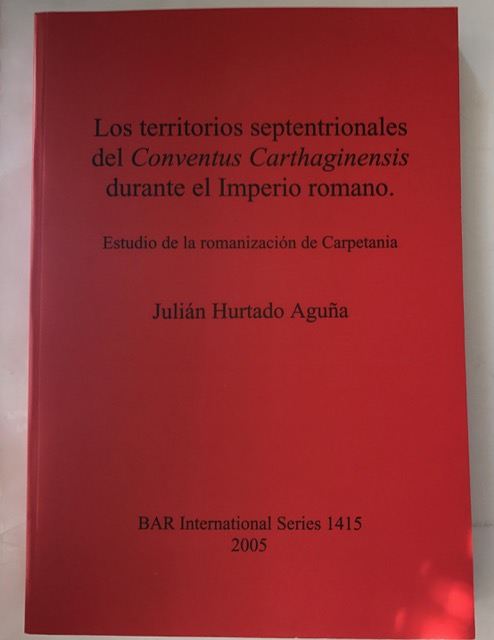 Image for Los Territorios Septentrionales del Conventus Carthaginensis Durante el Imperio Romano :Estudio de la Romanizacion de Carpetania (British Archaeological Reports International Series)