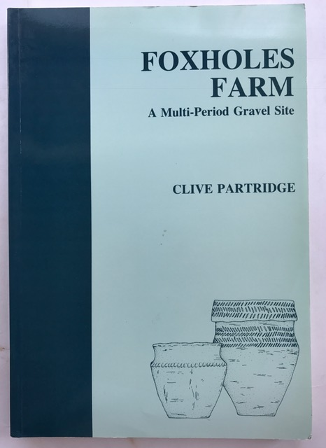 Image for Foxholes Farm :A Multi-Period Gravel Site