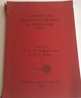 Image for Computer and Quantitative Methods in Archaeology 1987 :BAR International Series 393