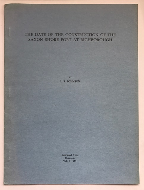 Image for The Date of the Construction of the Saxon Shore Fort at Richborough :Reprinted from Britannia, Vol. I, 1970