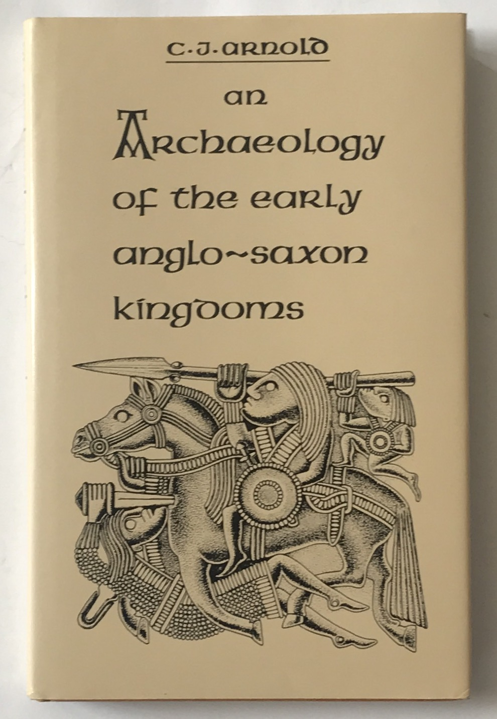 Image for An Archaeology of the Early Anglo-Saxon Kingdoms  :