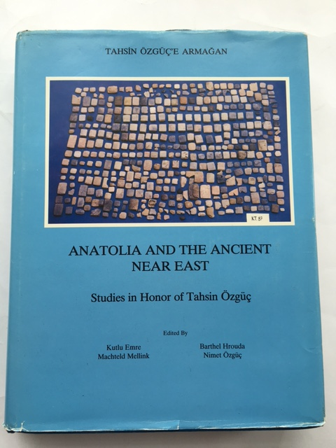Image for Anatolia and the Ancient Near East :Studies in Honor of Tahsin Ozguc