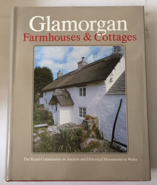 Image for An Inventory of the Ancient Monuments in Glamorgan :Volume IV: Domestic Architecture from the Reformation to the Industrial Revolution, Part II: Farmhouses and Cottages