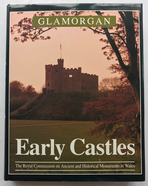 Image for An Inventory of the Ancient Monuments in Glamorgan, Volume III - Part 1a :Medieval Secular Monuments, The Early Castles From the Norman Conquest to 1217