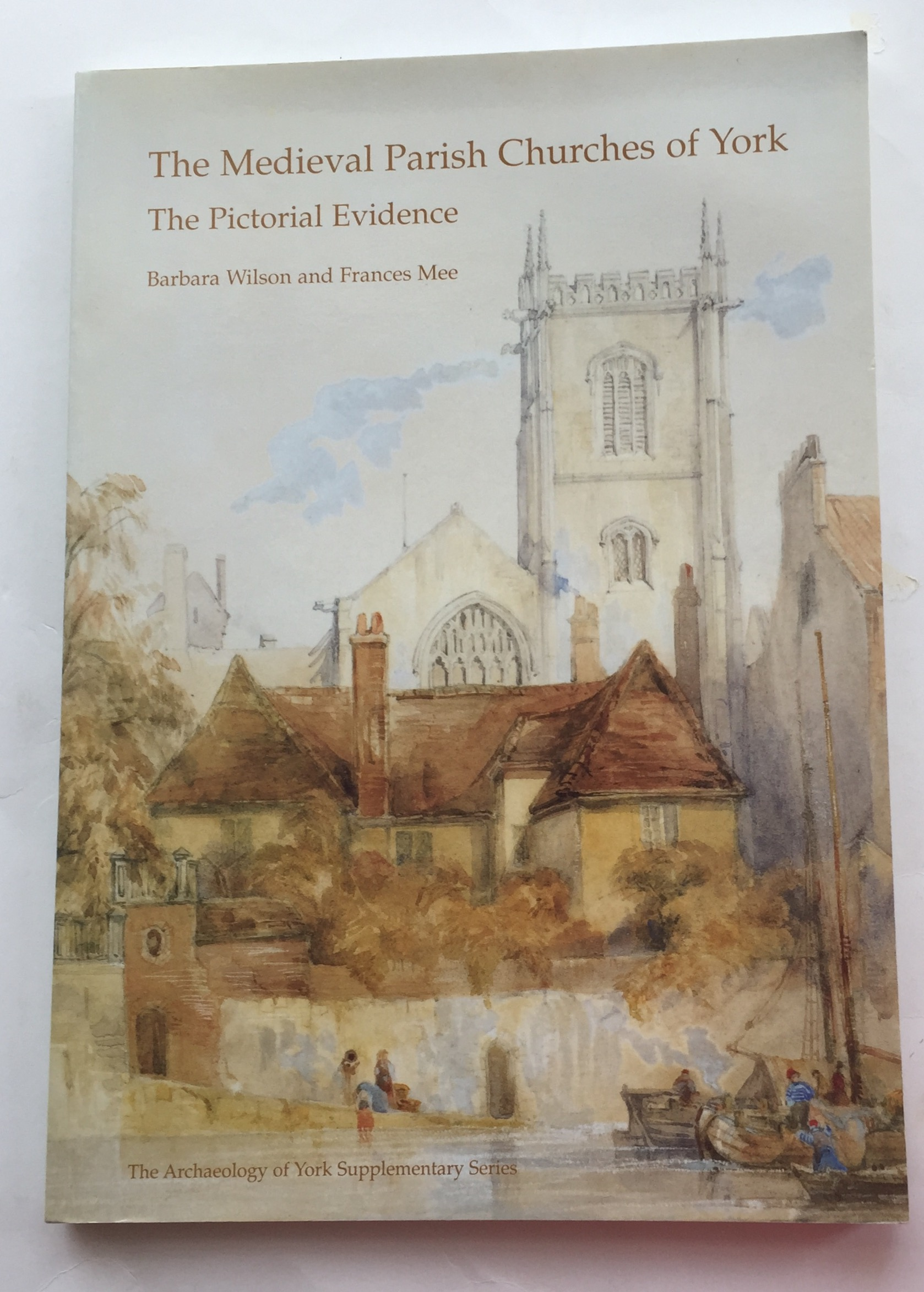 Image for The Medieval Parish Churches of York :The Pictorial Evidence