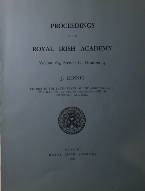 Image for Studies in the Latin Texts of the Martyrology of Tallaght of Felire Oengusso and of Felire Hui Gormain :Proceedings of the Royal Irish Academy Volume 69 Section C Number 4