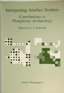 Image for Interpreting Artefact Scatters :Contributions to Ploughzone Archaeology