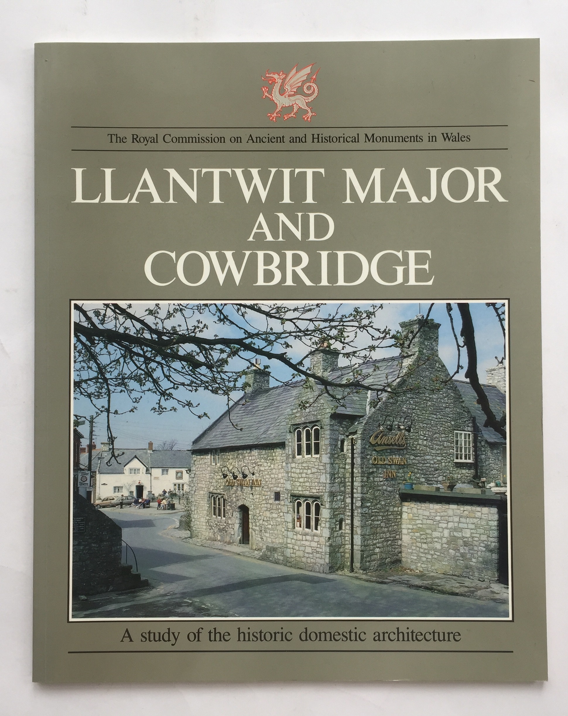 Image for Llantwit Major and Cowbridge :A Study of the Historic Domestic Architecture (Extracted from An Inventory of Ancient Monuments in Glamorgan Vol IV Part II, Farmhouses and cottages)