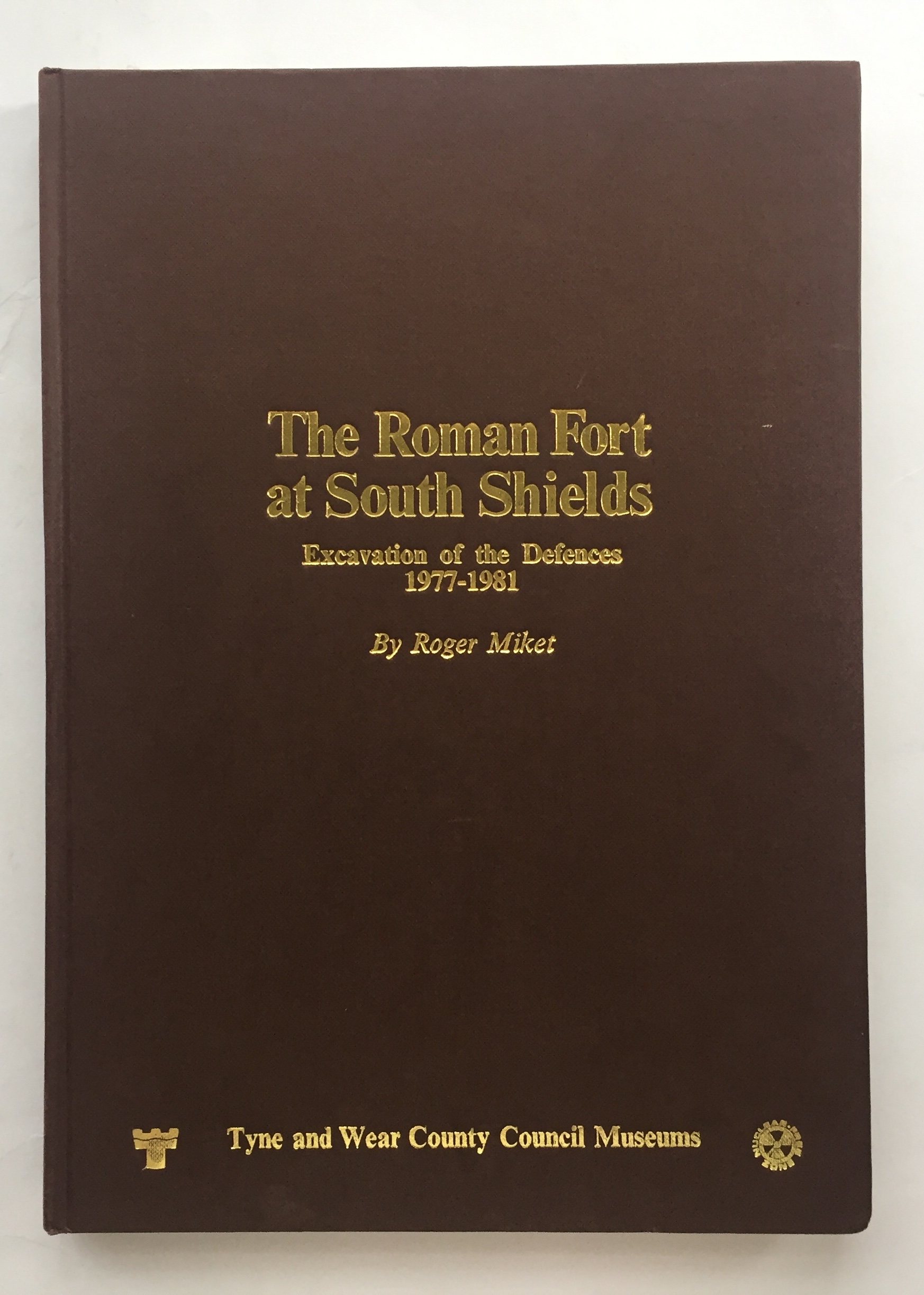 Image for The Roman Fort at South Shields:  :Excavation of the Defences 1977-1981