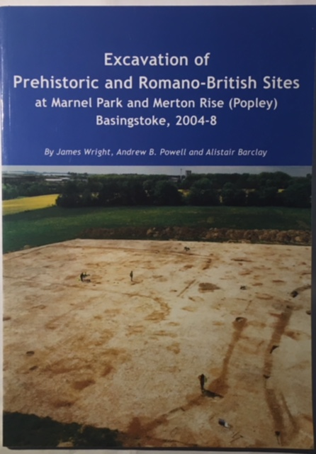 Image for Excavation of Prehistoric and Romano-British Sites :at Marnel Park and Merton Rise (Popley) Basingstoke, 2004-8