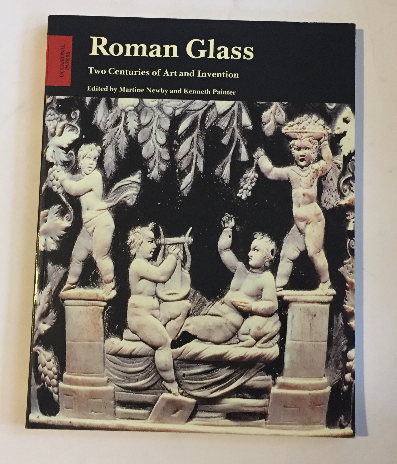 Image for Roman Glass:  :Two Centuries of Art and Invention (Volume XIII of Occasional Papers of The Society of Antiquaries of London)