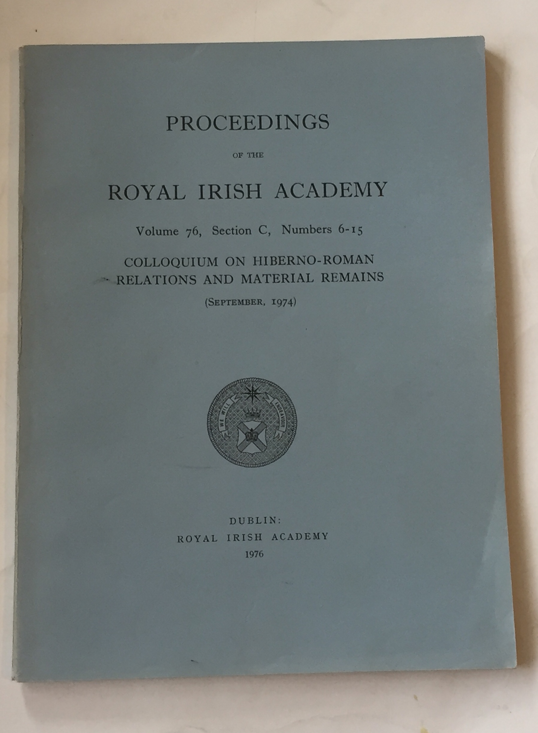 Image for Colloquium on Hiberno-Roman Relations and Material Remains (September, 1974) :Proceedings of the Royal Irish Academy, Volume 76, Section C, No. 6-15