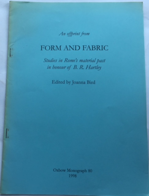 Image for Form and Fabric :Studies in Rome's Material Past in Honour of B. R. Hartley