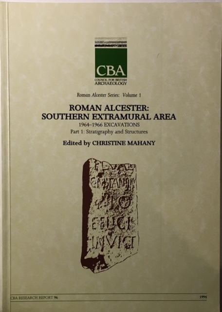 Image for Roman Alcester: Volume 1, Southern Extramural Area :1964-1966 Excavations, Part 1: Stratigraphy and Structures