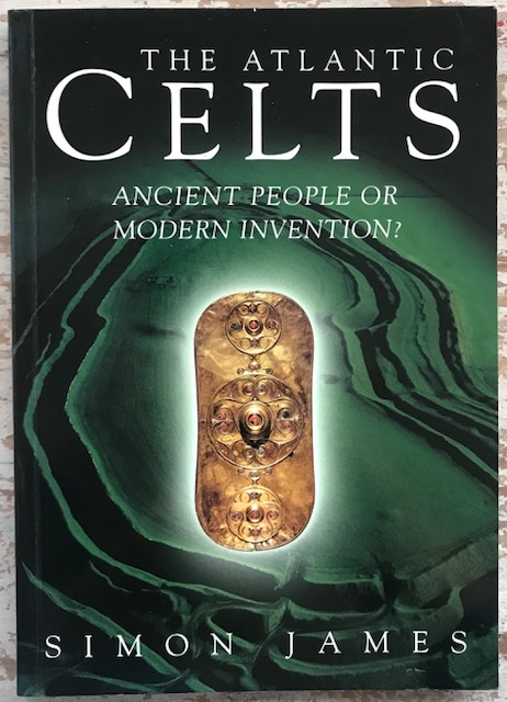 Image for The Atlantic Celts :Ancient People or Modern Invention?