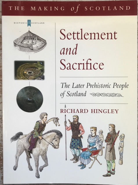 Image for Settlement and Sacrifice :The Later Prehistoric People of Scotland