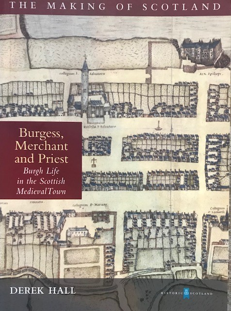 Image for Burgess, Merchant and Priest :Burgh life in the Scottish Medieval Town