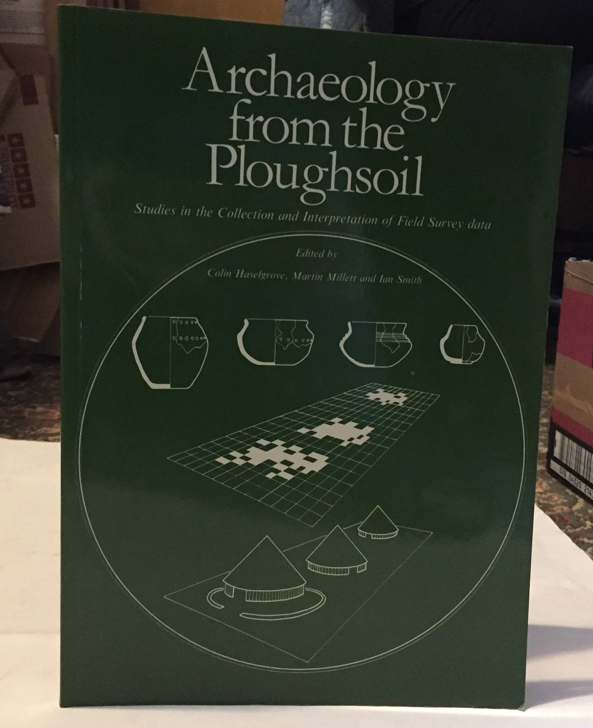 Image for Archaeology from The Ploughsoil :Studies in the Collection and Interpretation of Field Survey data