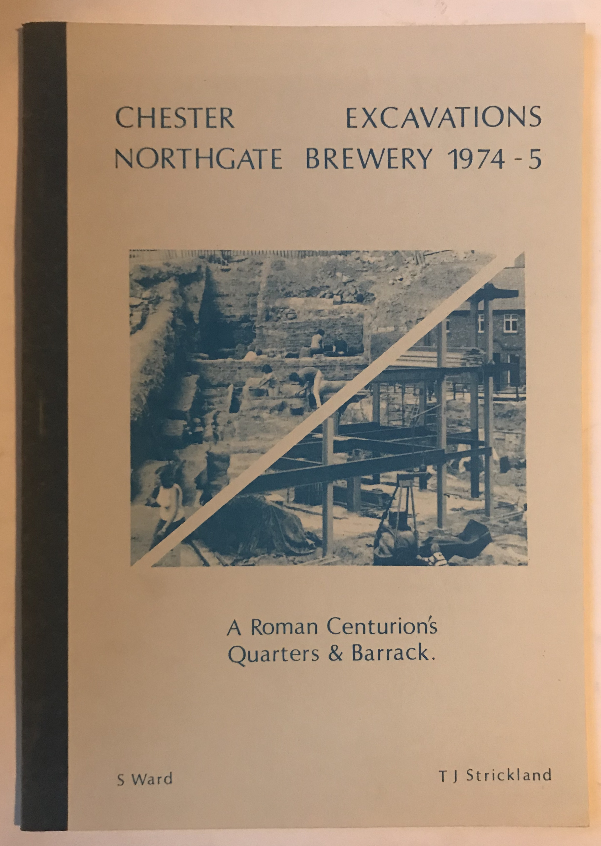 Image for Excavations on the Site of the Northgate Brewery Chester 1974-5 :A Roman's Centurion's quarters and barrack