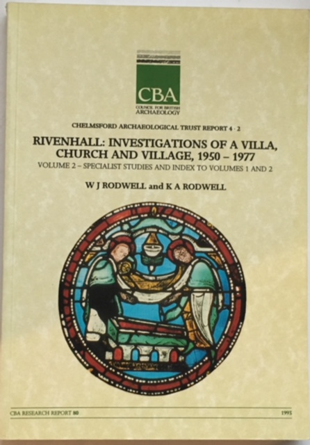 Image for Rivenhall: Investigations of a Villa, Church and Village, 1950-1977, Volume 2 - Specialist Studies and Index to Volumes 1 and 2 :Chelmsford Archaeological Trust Report 4.2