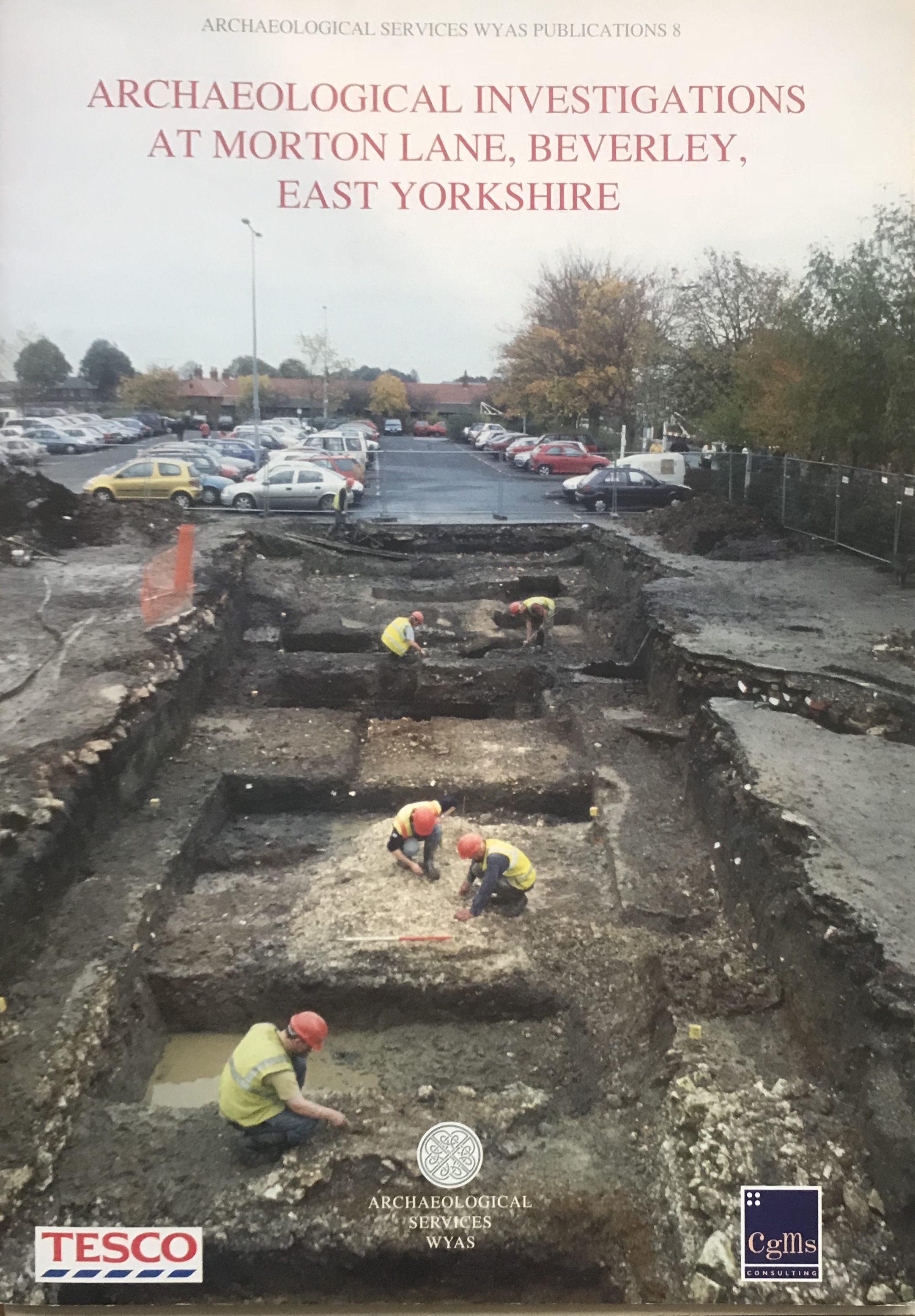 Image for Archaeological Investigations At Morton Lane, Beverley, East Yorkshire   :West Yorks Archaeological Services Publications 8