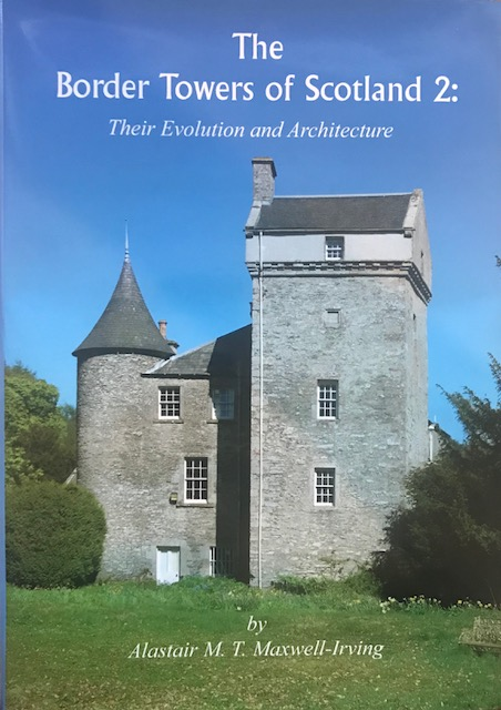 Image for The Border Towers of Scotland, Vol II :Their Evolution and Architecture