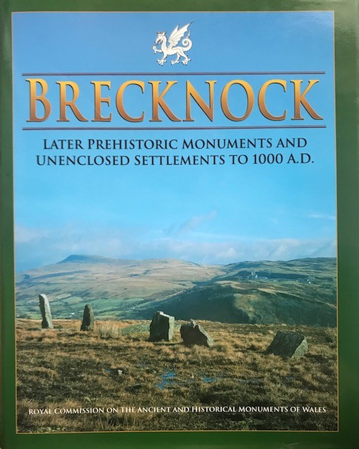 Image for An Inventory of the Ancient Monuments in Brecknock (Brycheiniog) :The Prehistoric and Roman Monuments, Part i: Later Prehistoric Monuments and Unenclosed Settlements to 1000 A.D.