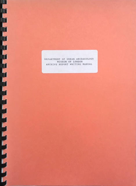 Department of Urban Archaeology Museum of London: Archive Report Writing Manual :
