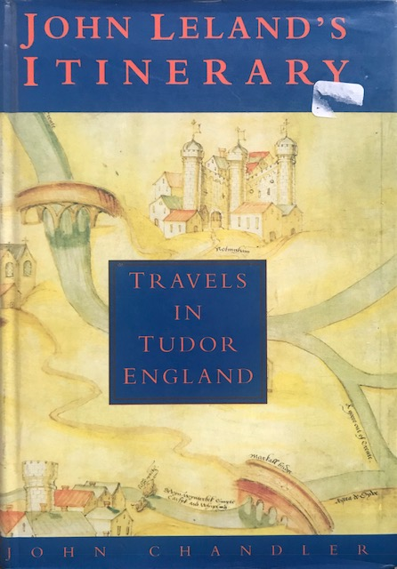 Image for John Leland's Itinerary :Travels in Tudor England