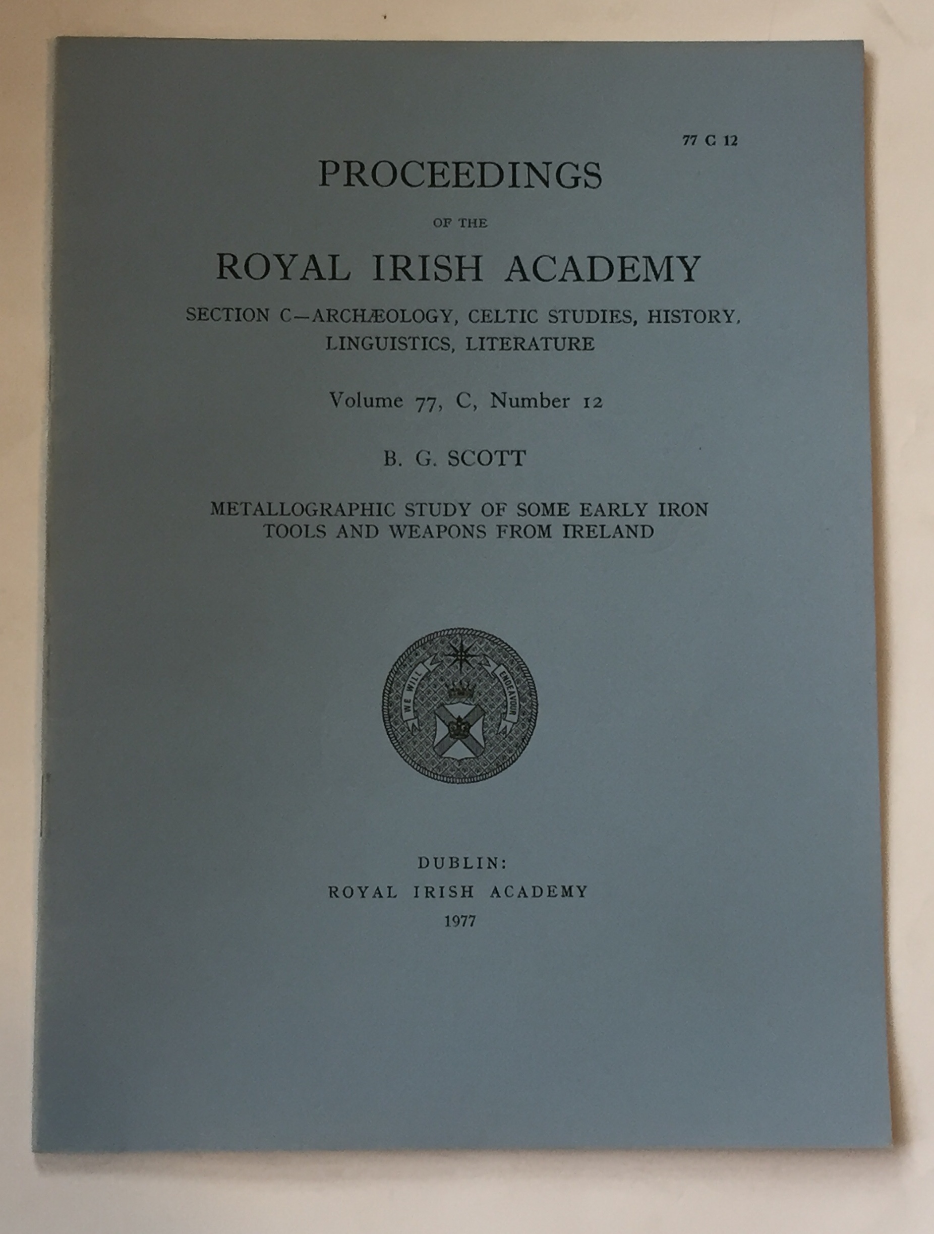 Proceedings of the Royal Irish Academy, Volume 77, Section C, No. 12 :Metallographic study of some early iron tools and weapons from Ireland