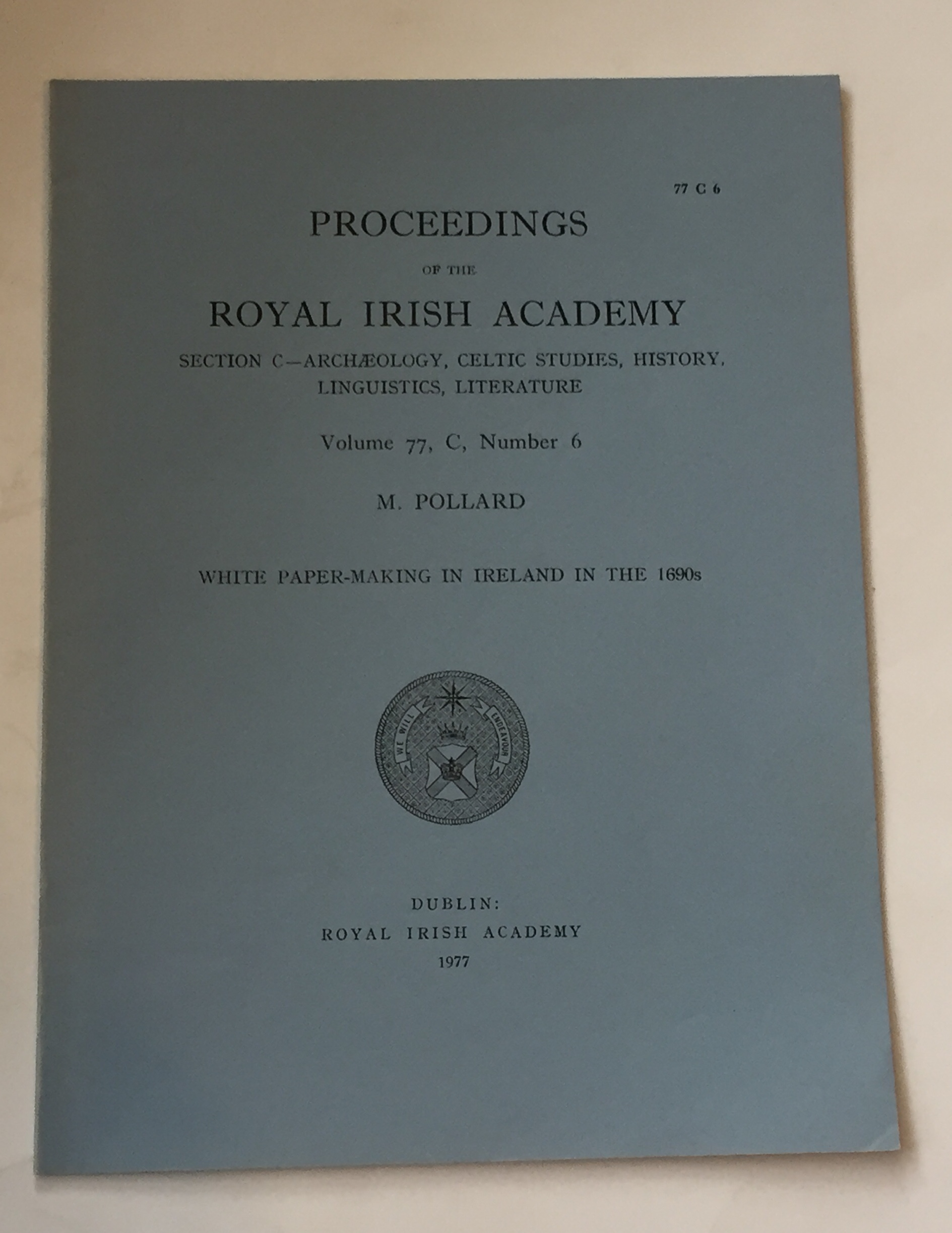 Image for White paper-making in Ireland in the 1690s  :Proceedings of the Royal Irish Academy, Volume 77, Section C, No. 6