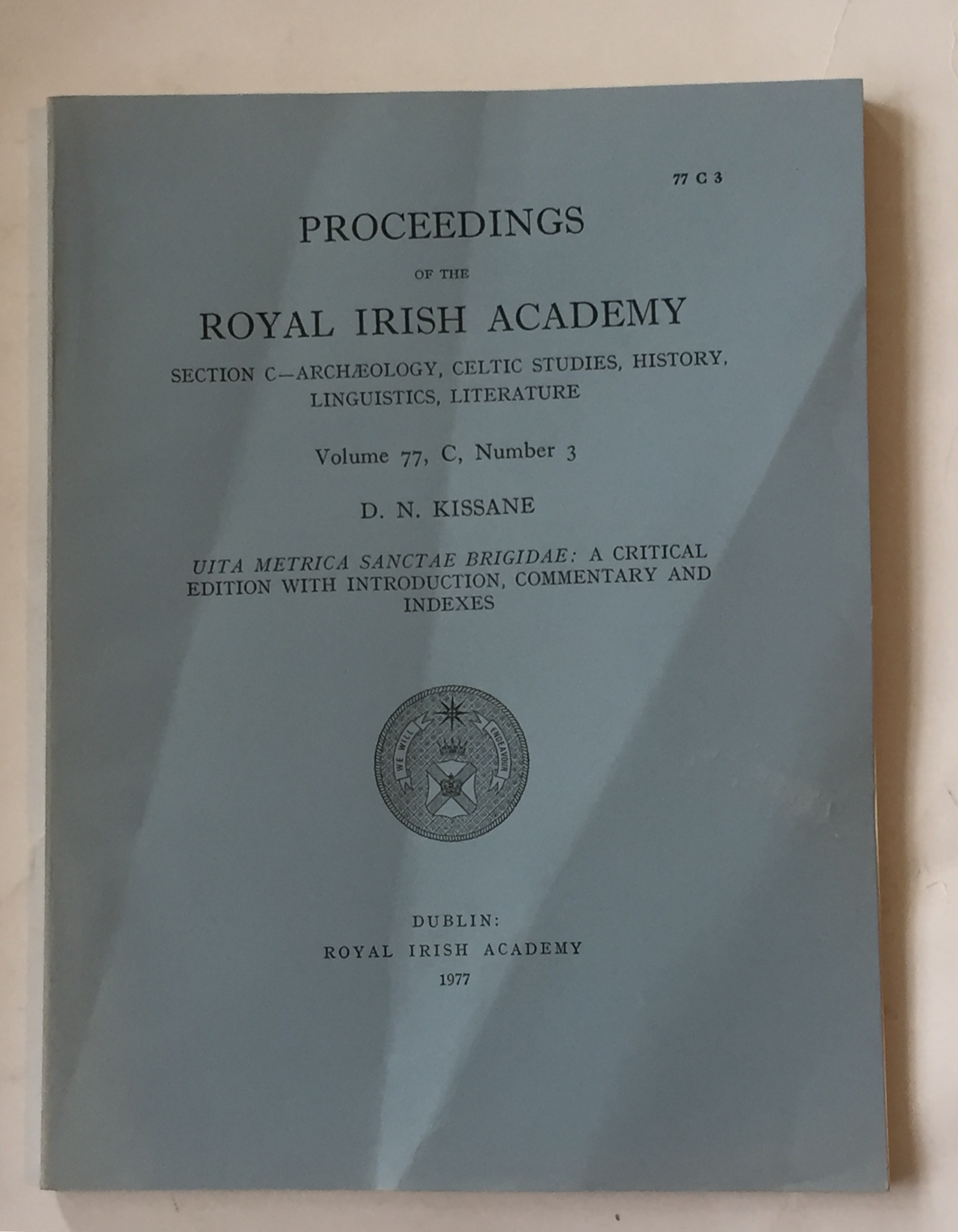 Image for Proceedings of the Royal Irish Academy, Volume 77, Section C, No. 3 :Uita metrica sanctae brigidae: A critical edition with introduction, commentary and indexes
