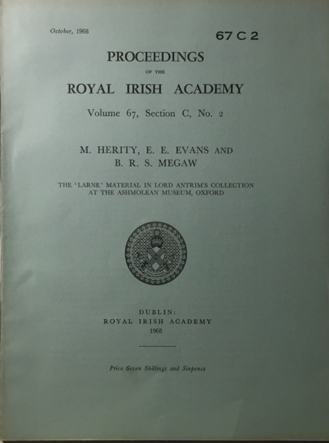 The 'Larne' Material in Lord Antrim's Collection at the Ashmolean Museum, Oxford :Proceedings of the Royal Irish Academy Volume 67 Section C No. 2