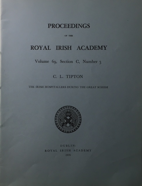 The Irish Hospitallrs During the Great Schism :Proceedings of the Royal Irish Academy Volume 69 Section C No. 3