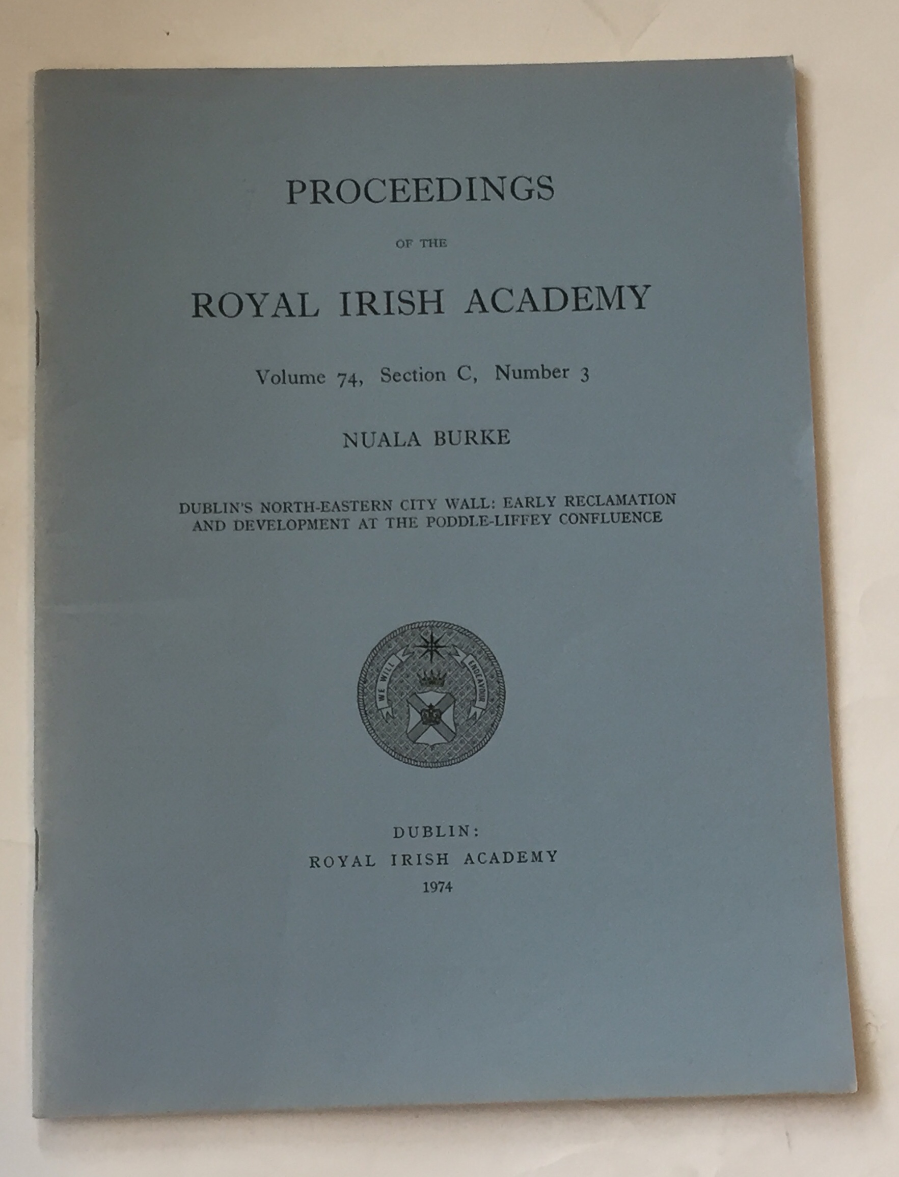 Image for Dublin's North-Eastern city wall: Early reclamation and develpoment at the poddle-liffey confluence :Proceedings of the Royal Irish Academy, Volume 74, Section C, No. 3