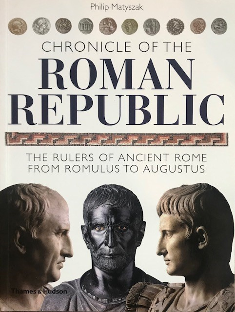 Image for Chronicle Of The Roman Republic :The Rulers Of Ancient Rome From Romulus To Augustus