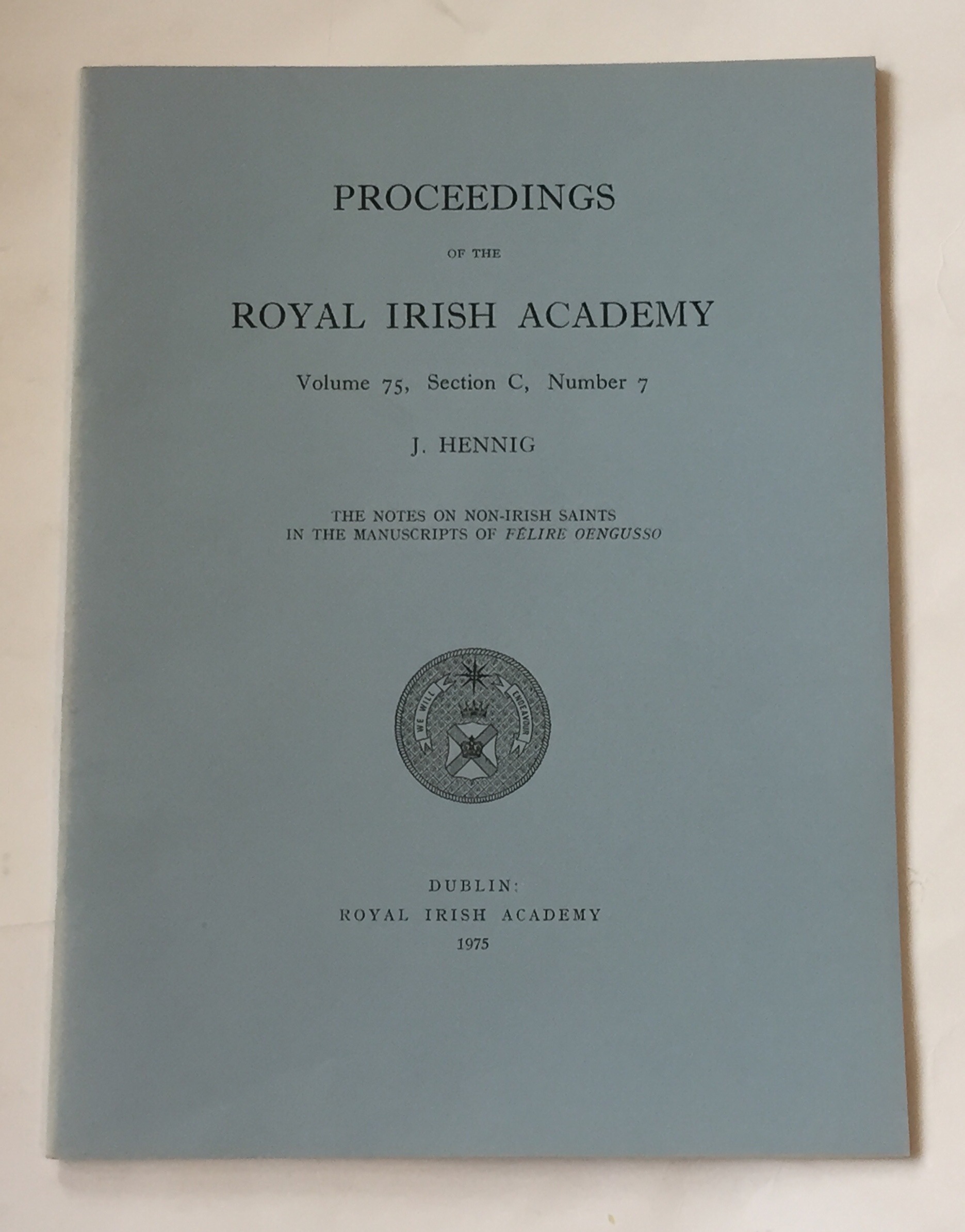 Image for The notes on non-Irish saints in the manuscripts of felire oengusso :Proceedings of the Royal Irish Academy, Volume 75, Section C, No. 7