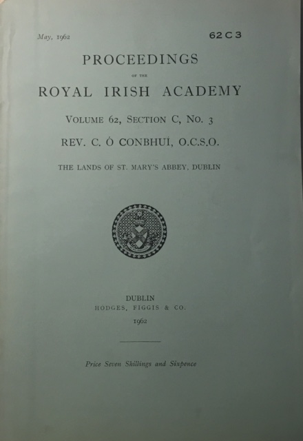 The Lands of St Mary's Abbey, Dublin :Proceedings of the Royal Irish Academy Volume 62 Section C No 3