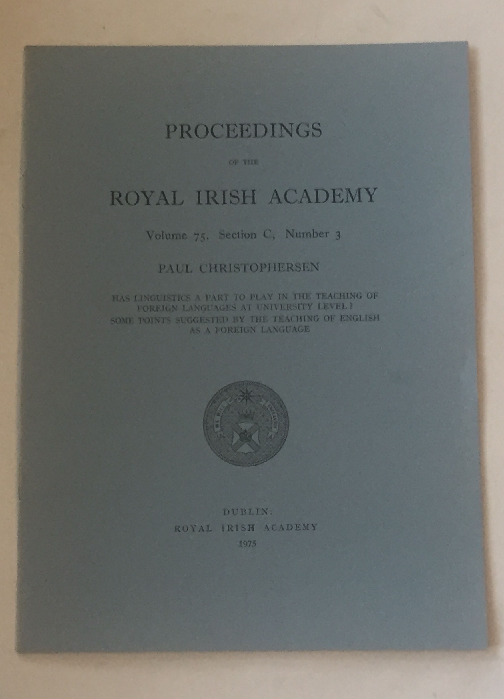Image for Has linguistics a part to play in the teaching of foreign languages at university level? Some points suggested by the teaching of english as a foreign language  :Proceedings of the Royal Irish Academy, Volume 75, Section C, No. 3