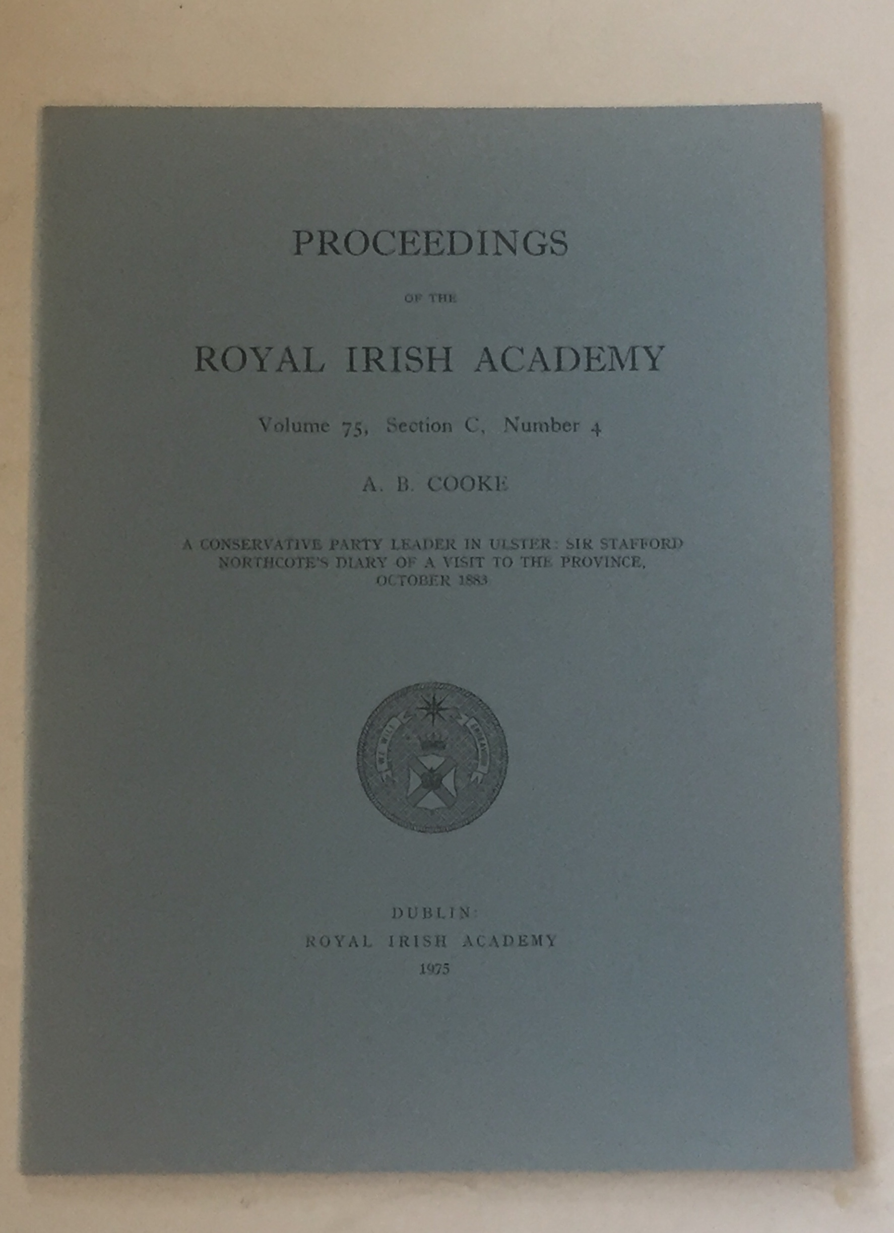 Image for A conservative party leader in ulster: Sir Stafford Northcote's diary of a visit to the Province, October 1883  :Proceedings of the Royal Irish Academy, Volume 75, Section C, No. 4