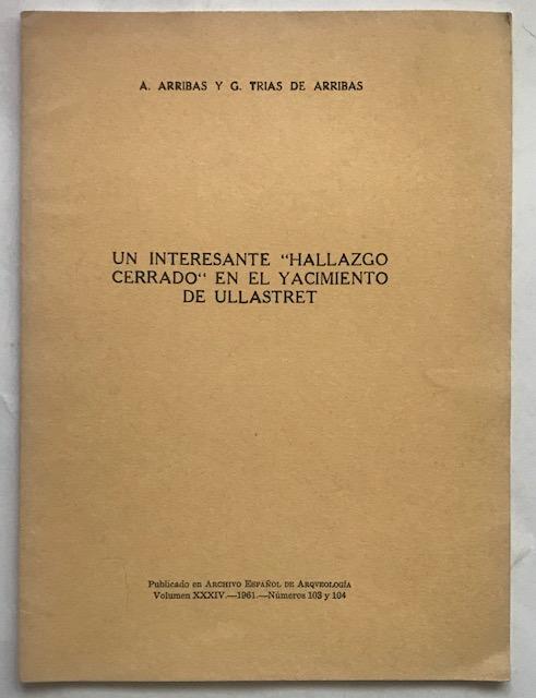 """Un Interesante """"Hallazgo Cerrado"""" en el Yacimiento de Ullastret :Publicado en Archivo Espanol de Arqveologia Volumen XXXIV 1961 Numeros 103 y 104"""