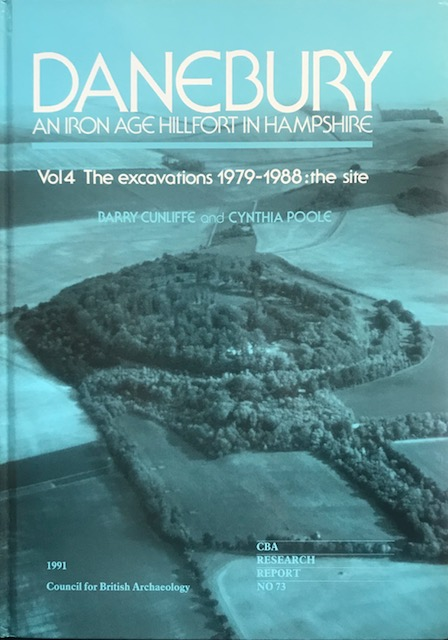 Image for Danebury - An Iron Age Hillfort in Hampshire :Volume 4, The Excavations, 1979-88: the site (Research Report 73)